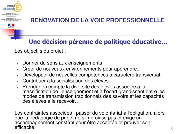 Une décision pérenne de politique éducative…