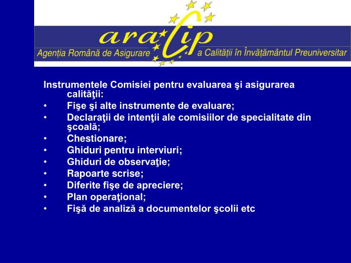 Instrumentele Comisiei pentru evaluarea şi asigurarea calităţii:
