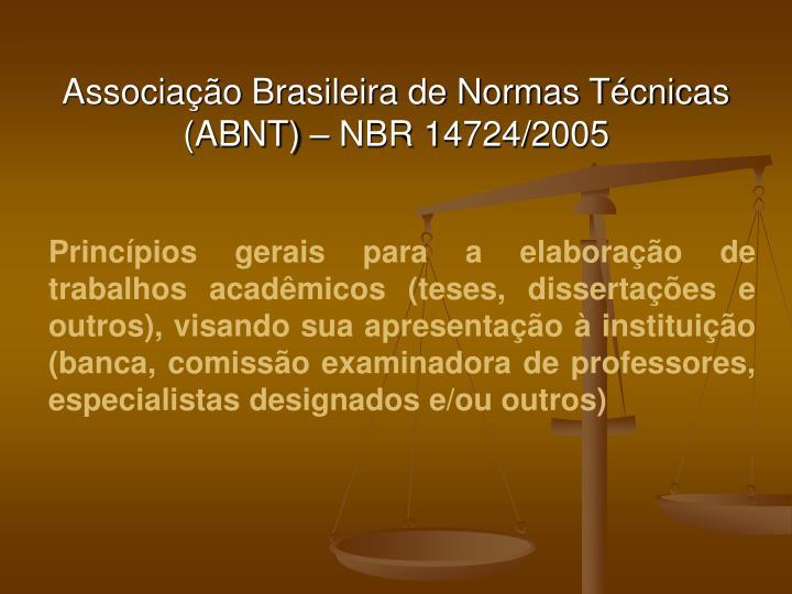Associação Brasileira de Normas Técnicas (ABNT) – NBR 14724/2005