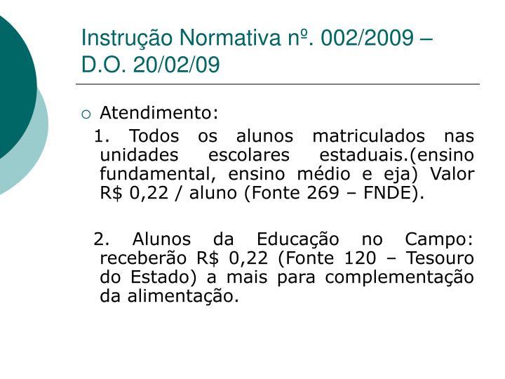 Instrução Normativa nº. 002/2009 – D.O. 20/02/09