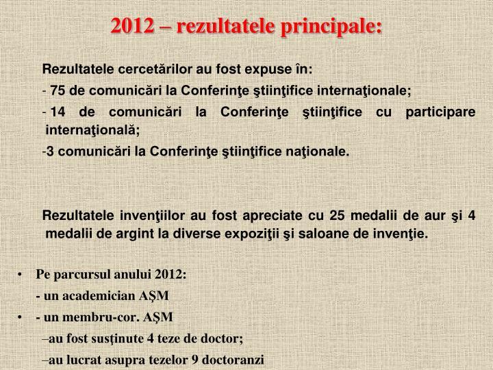 2012 – rezultatele principale: