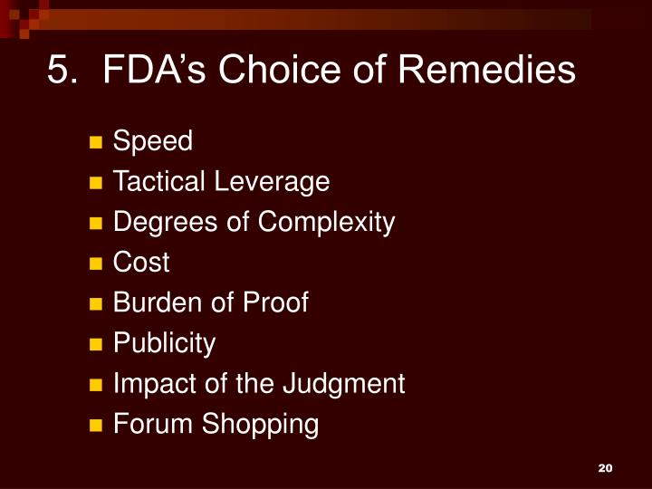 5.  FDA's Choice of Remedies