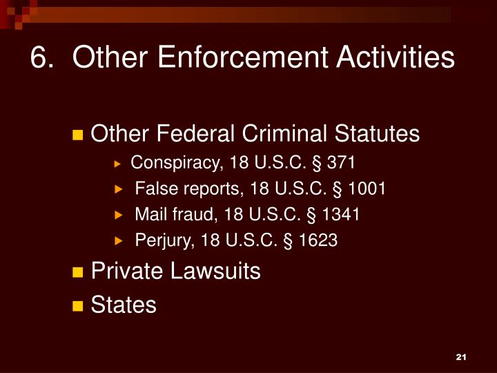 6.  Other Enforcement Activities