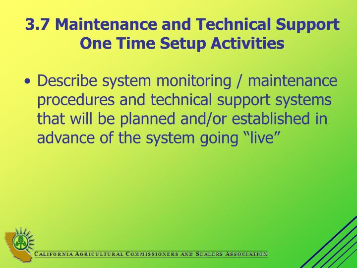 3.7 Maintenance and Technical Support One Time Setup Activities