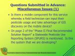questions submitted in advance miscellaneous issues 1