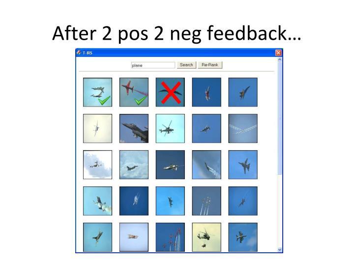 After 2 pos 2 neg feedback…