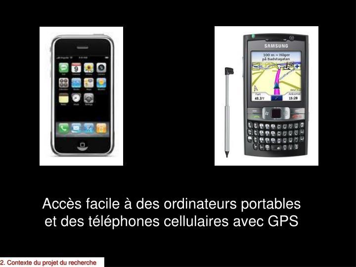 Accès facile à des ordinateurs portables et des téléphones cellulaires avec GPS