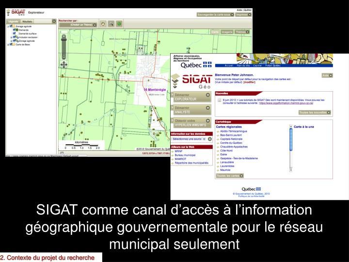 SIGAT comme canal d'accès à l'information géographique gouvernementale pour le réseau municipal seulement