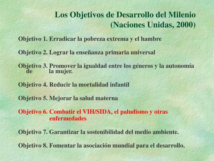 Los Objetivos de Desarrollo del Milenio (Naciones Unidas, 2000)