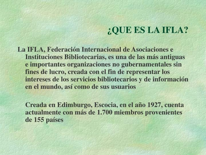 ¿QUE ES LA IFLA?