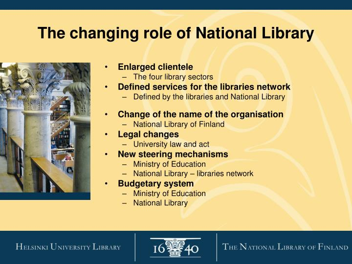The changing role of National Library