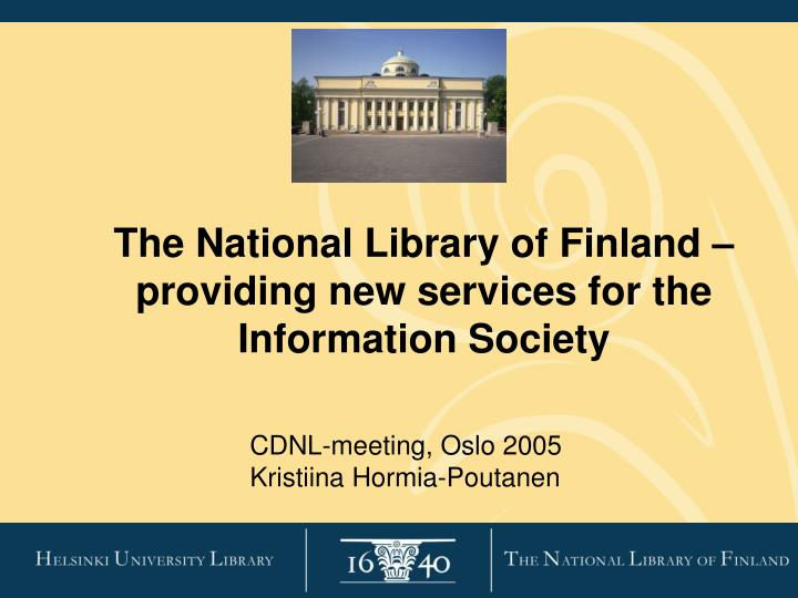 The national library of finland providing new services for the information society