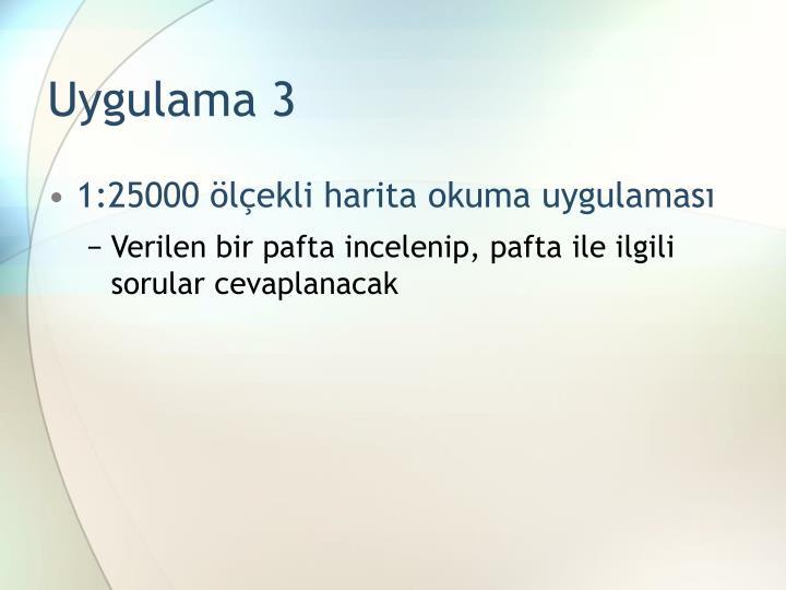 Uygulama 3