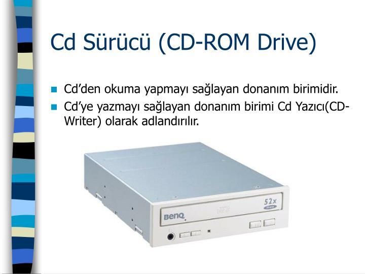 Cd Sürücü (CD-ROM Drive)