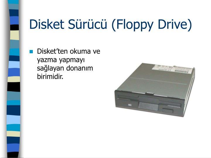 Disket Sürücü (Floppy Drive)