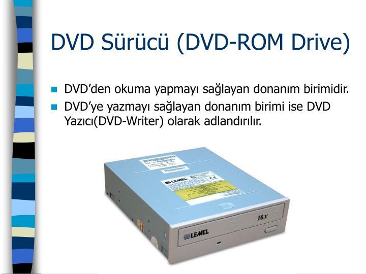DVD Sürücü (DVD-ROM Drive)
