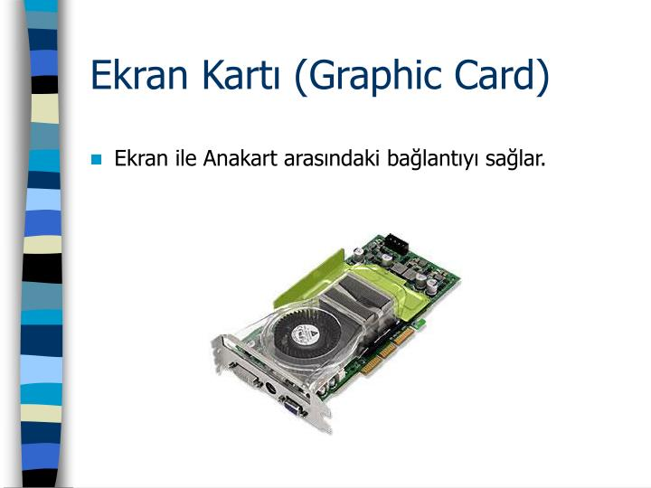 Ekran Kartı (Graphic Card)