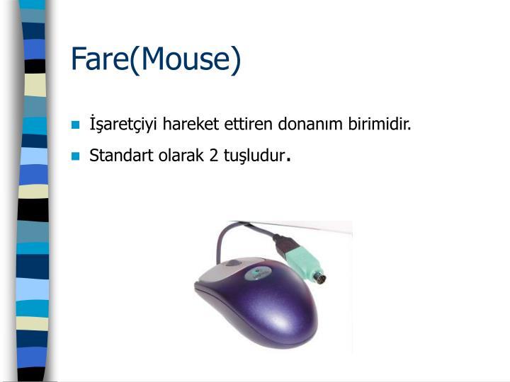 Fare(Mouse)