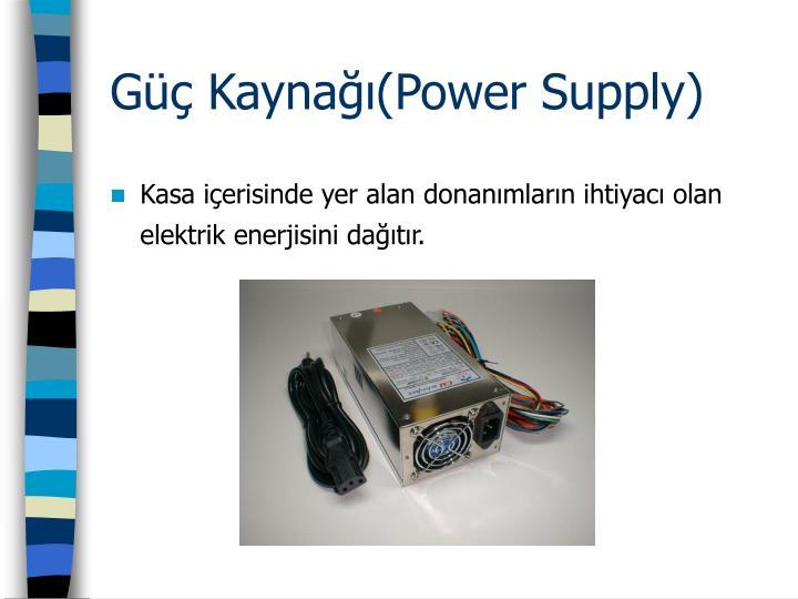 Güç Kaynağı(Power Supply)