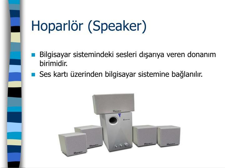 Hoparlör (Speaker)