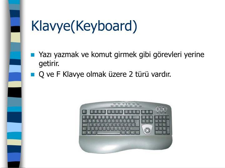 Klavye(Keyboard)