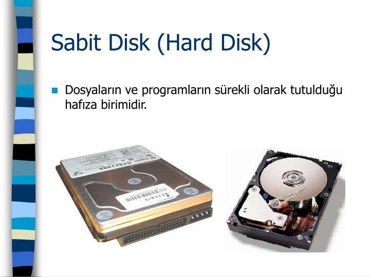 Sabit Disk (Hard Disk)