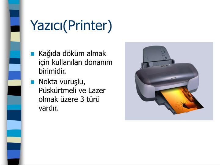 Yazıcı(Printer)