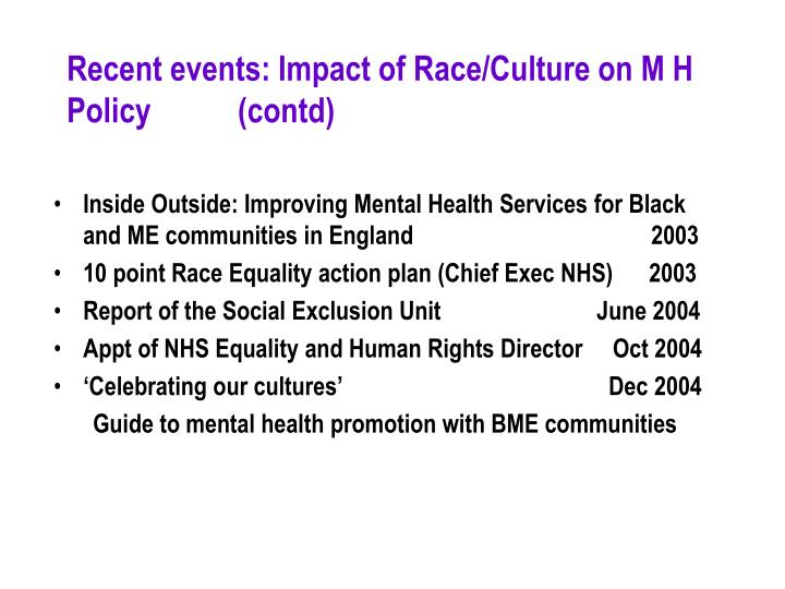 Recent events: Impact of Race/Culture on M H Policy           (contd)