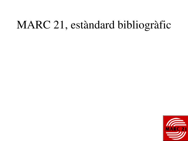 MARC 21, estàndard bibliogràfic