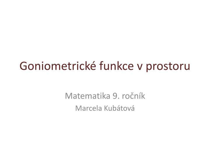 Goniometrické funkce v prostoru