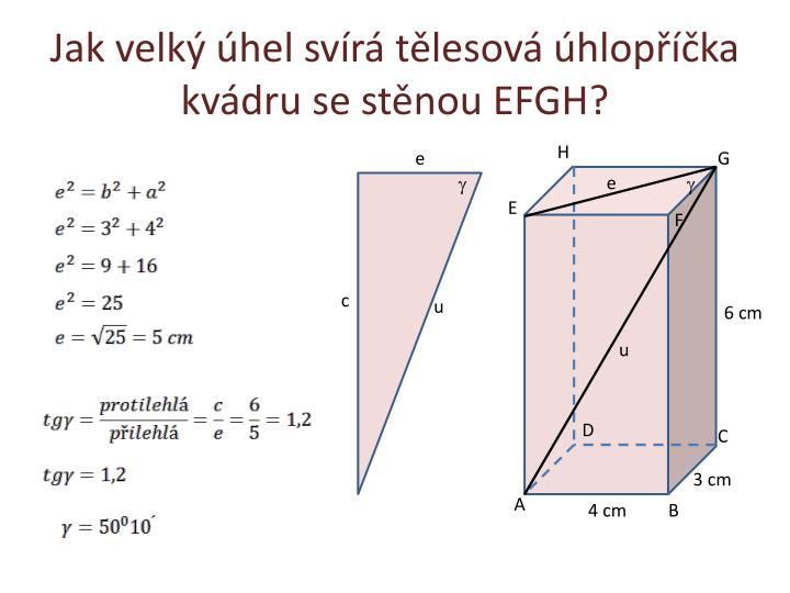 Jak velký úhel svírá tělesová úhlopříčka kvádru se stěnou EFGH?