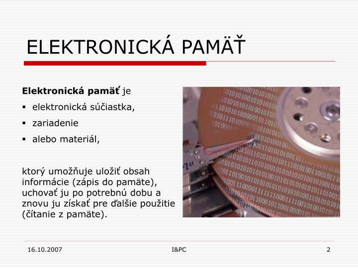 ELEKTRONICKÁ PAMÄ