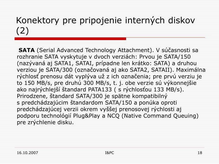 Konektory pre pripojenie interných diskov