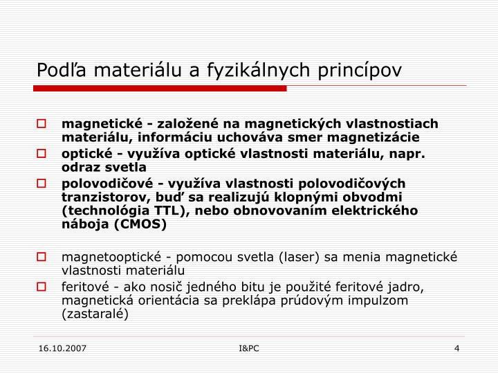 Podľa materiálu a fyzikálnych princípov
