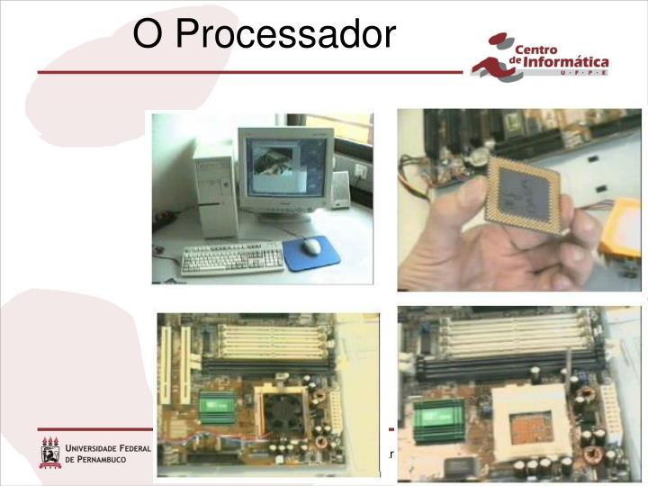 O Processador