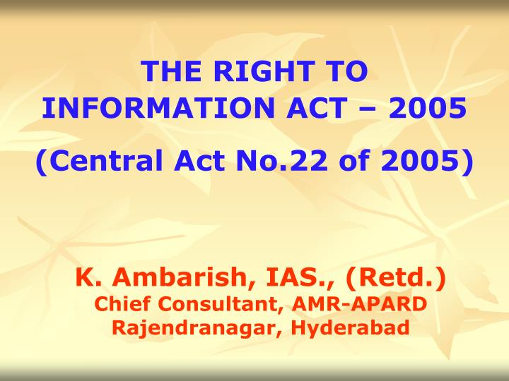 THE RIGHT TO INFORMATION ACT – 2005
