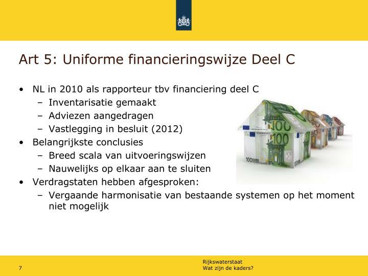 Art 5: Uniforme financieringswijze Deel C