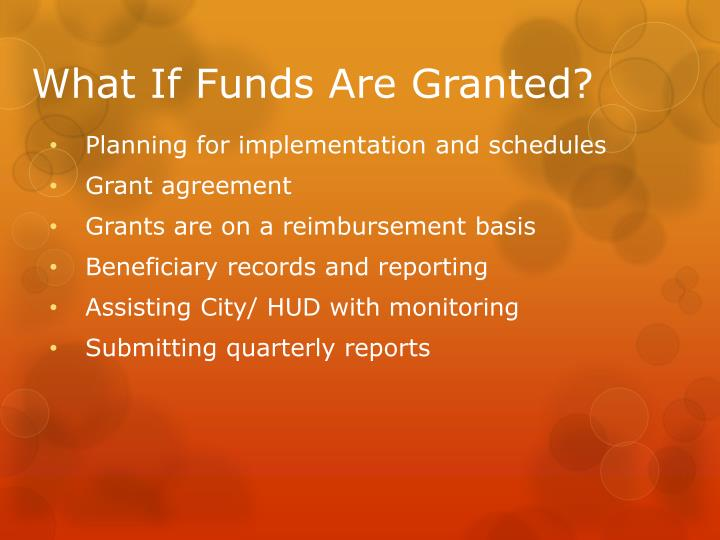 What If Funds Are Granted?