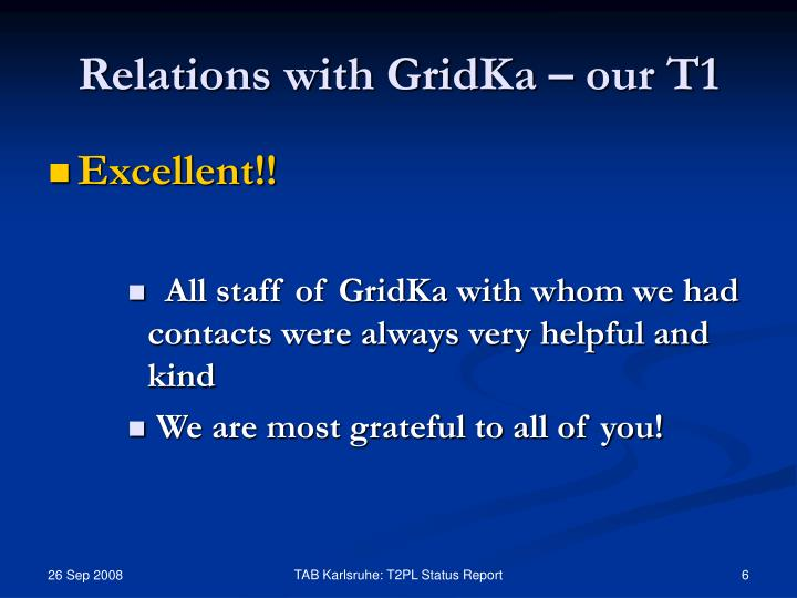 Relations with GridKa – our T1