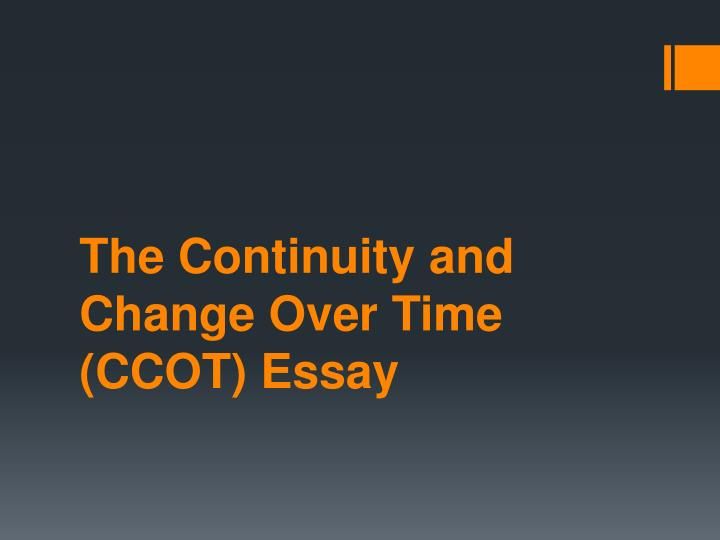 The continuity and change over time ccot essay