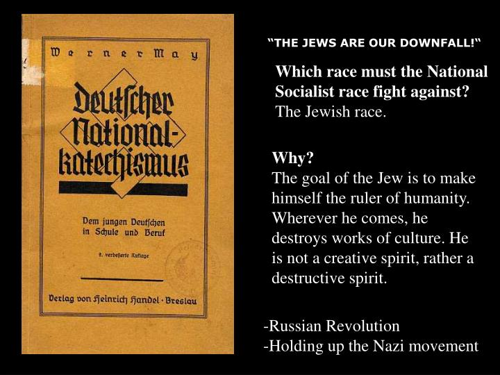 """THE JEWS ARE OUR DOWNFALL!"""