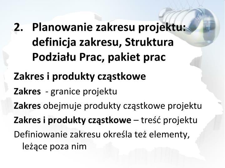 Planowanie zakresu projektu: definicja zakresu, Struktura Podziału Prac, pakiet prac