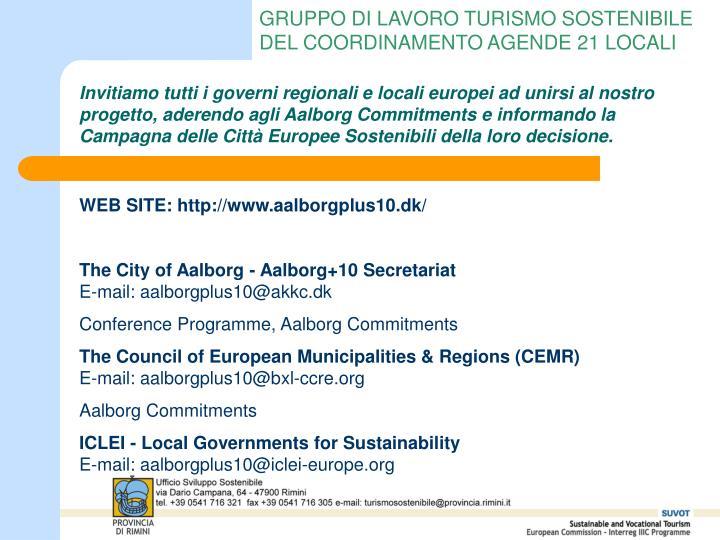 Invitiamo tutti i governi regionali e locali europei ad unirsi al nostro progetto, aderendo agli Aalborg Commitments e informando la Campagna delle Città Europee Sostenibili della loro decisione.