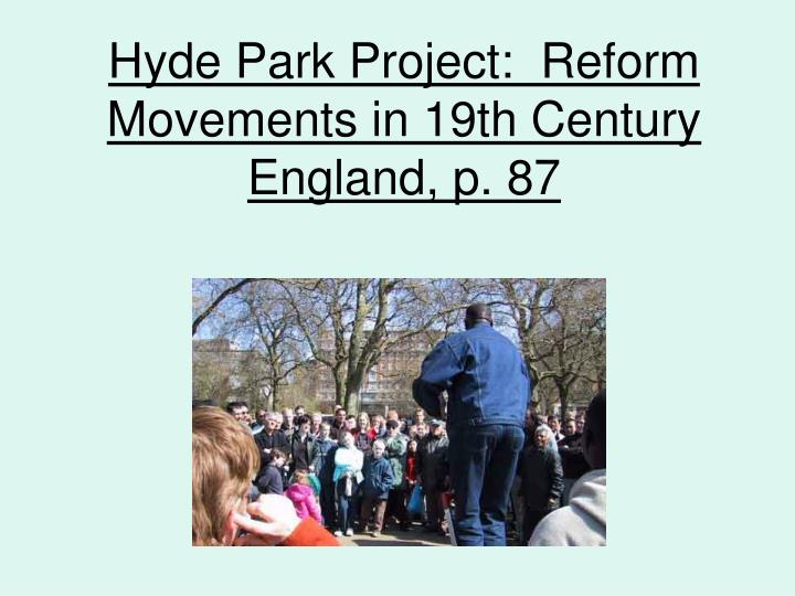 Hyde Park Project:  Reform Movements in 19th Century England, p. 87