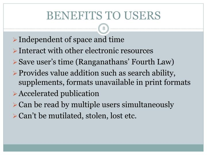 BENEFITS TO USERS