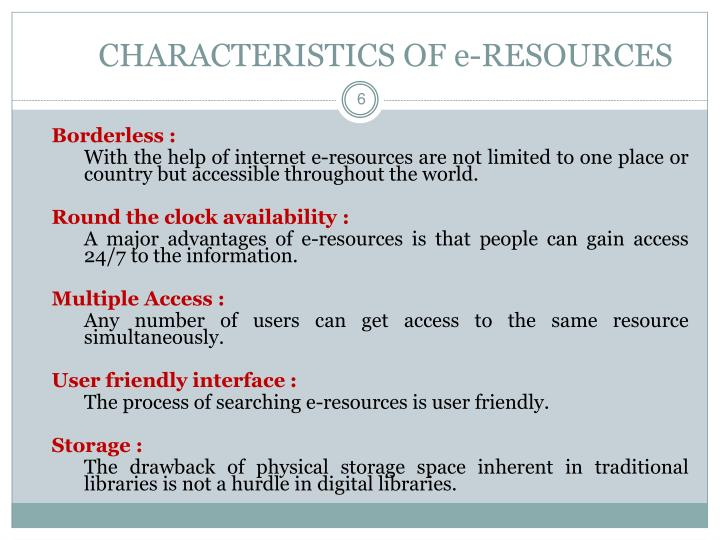 CHARACTERISTICS OF e-RESOURCES