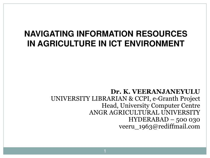 NAVIGATING INFORMATION RESOURCES IN AGRICULTURE IN ICT ENVIRONMENT