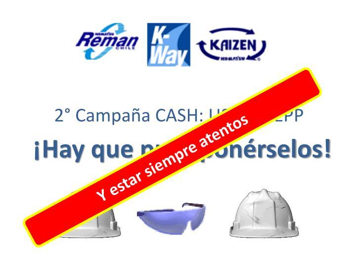 2° Campaña CASH: USO DE EPP
