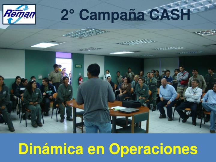 2° Campaña CASH