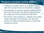 pressure actuated cycling switch